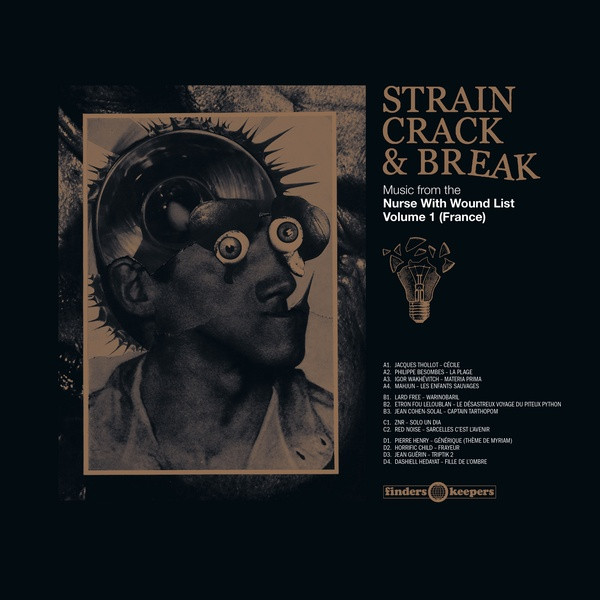 V/A: Strain Crack & Break: Music From The Nurse With Wound List Volume One (France) 2LP