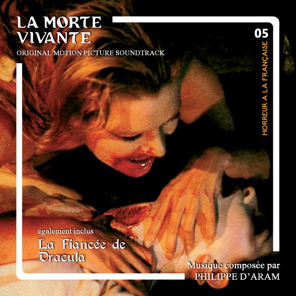PHILIPPE D'ARAM: La Morte Vivante / La Fiancée De Dracula (Original Motion Picture Soundtracks) CD