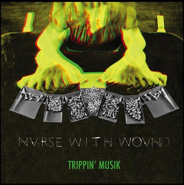 NURSE WITH WOUND: Trippin' Musik 3LP BOX