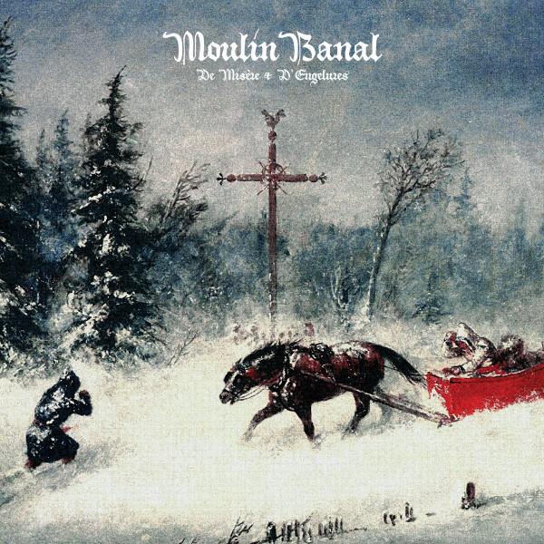 MOULIN BANAL: De Misère & D'Engelures LP