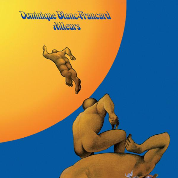 DOMINIQUE BLANC-FRANCARD: Ailleurs LP