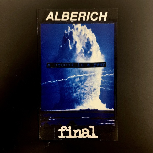 ALBERICH/FINAL: A Second Is A Year Cassette