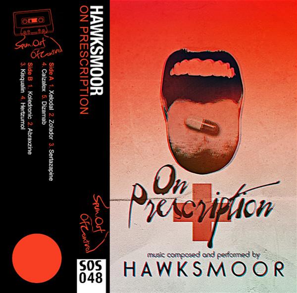 HAWKSMOOR: On Prescription (Blister-pack silver variant) Cassette