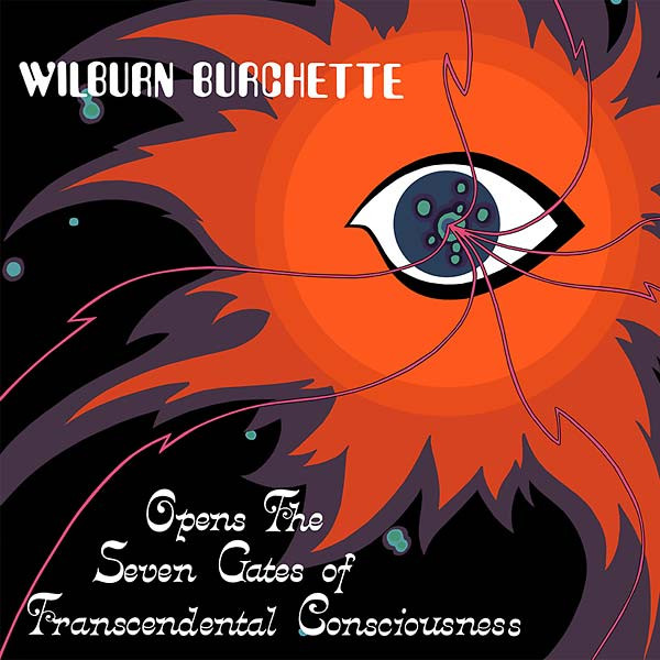MASTER WILBURN BURCHETTE Opens the Seven Gates of Transcendental Consciousness LP
