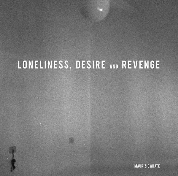 MAURIZIO ABATE Loneliness, Desire and Revenge LP