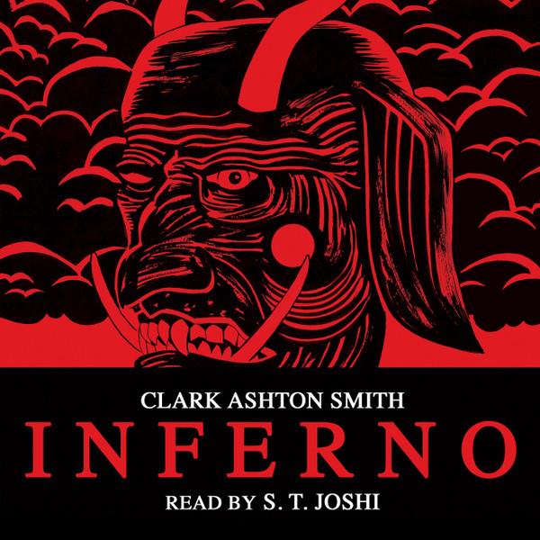"""CLARK ASHTON SMITH: Inferno (Read By S.T. Joshi) 7"""""""