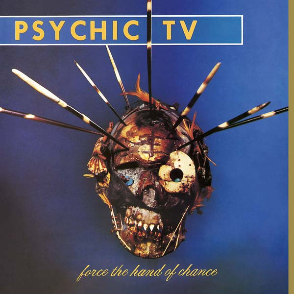 PSYCHIC TV: Force The Hand Of Chance LP