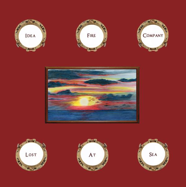 IDEA FIRE COMPANY: Lost At Sea LP