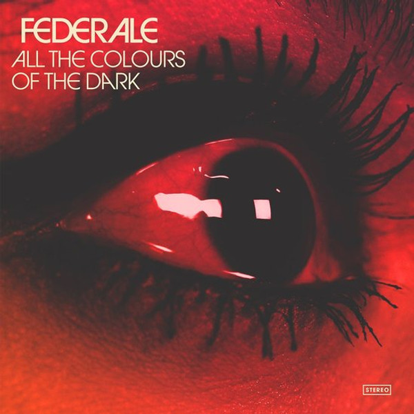 FEDERALE: All The Colours Of The Dark LP