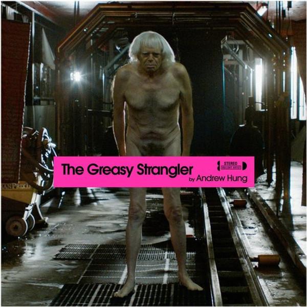 ANDREW HUNG: The Greasy Strangler (Original Soundtrack) LP