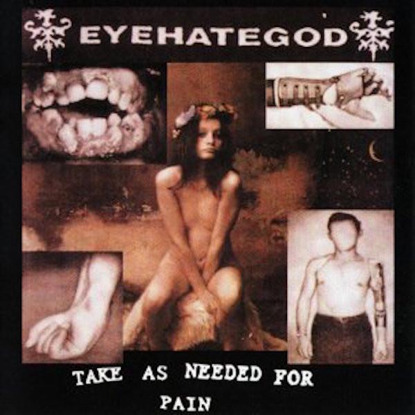 EYEHATEGOD: Take As Needed For Pain LP