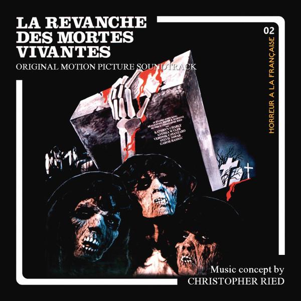 CHRISTOPHER RIED: La Revanche Des Mortes Vivantes CD