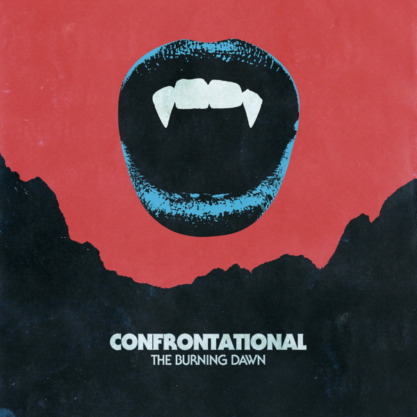 """CONFRONTATIONAL: The Burning Dawn 12"""""""