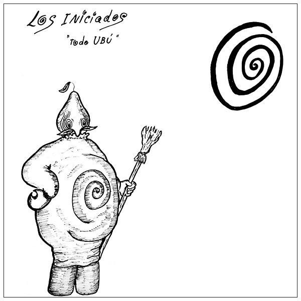 LOS INICIADOS: Todo Ubu LP