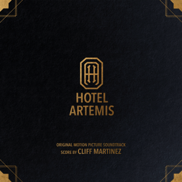 CLIFF MARTINEZ: Hotel Artemis (Original Motion Picture Soundtrack & Score) 2LP