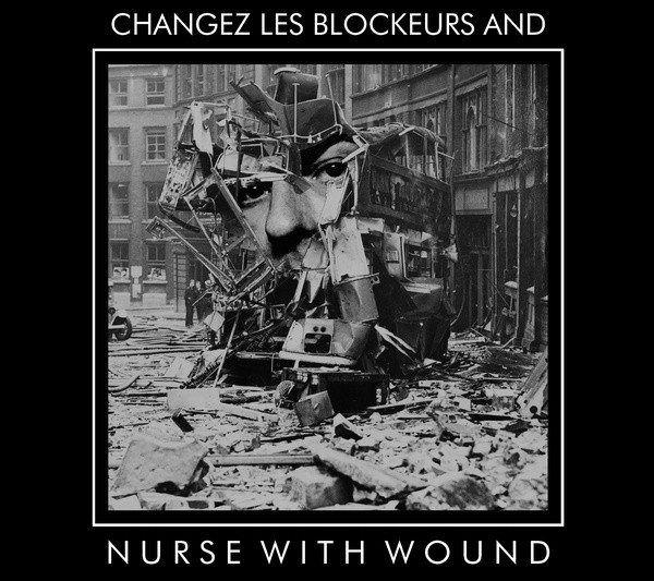 NURSE WITH WOUND: NWW Play 'Changez Les Blockeurs' CD