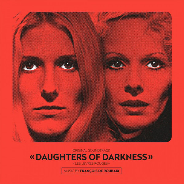 FRANÇOIS DE ROUBAIX: Original Soundtrack Daughters Of Darkness (Transparent Vinyl) LP