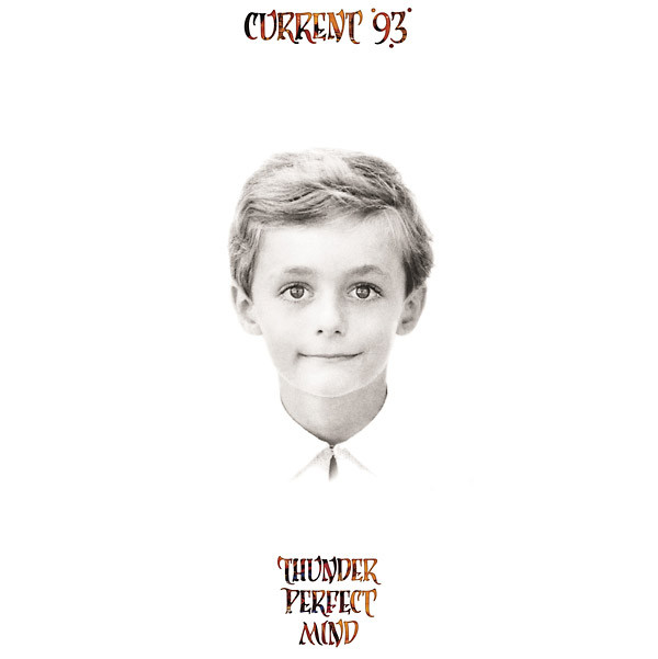 CURRENT 93 Thunder Perfect Mind 2LP