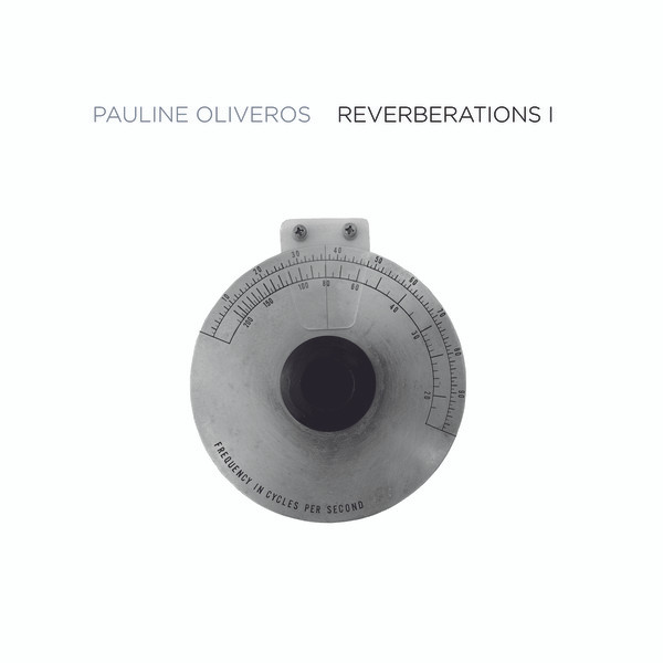 PAULINE OLIVEROS: Reverberations 1 2LP