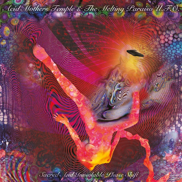 ACID MOTHERS TEMPLE & THE MELTING PARAISO U.F.O.: Sacred And Inviolable Phase Shift LP
