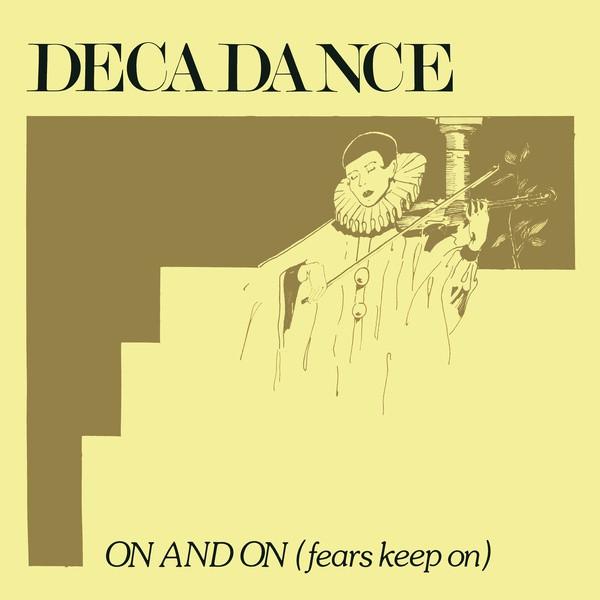"DECADANCE On And On (Fears Keep On) 12"""