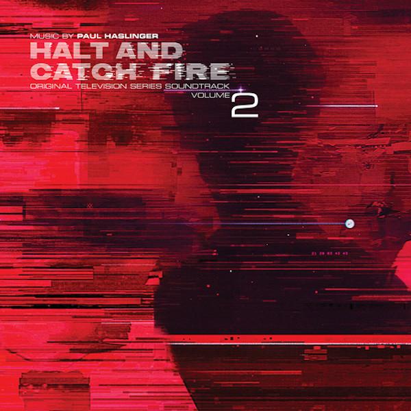 PAUL HASLINGER: Halt and Catch Fire (OST) Vol 2 (UK/EU RSD Exclusive) LP