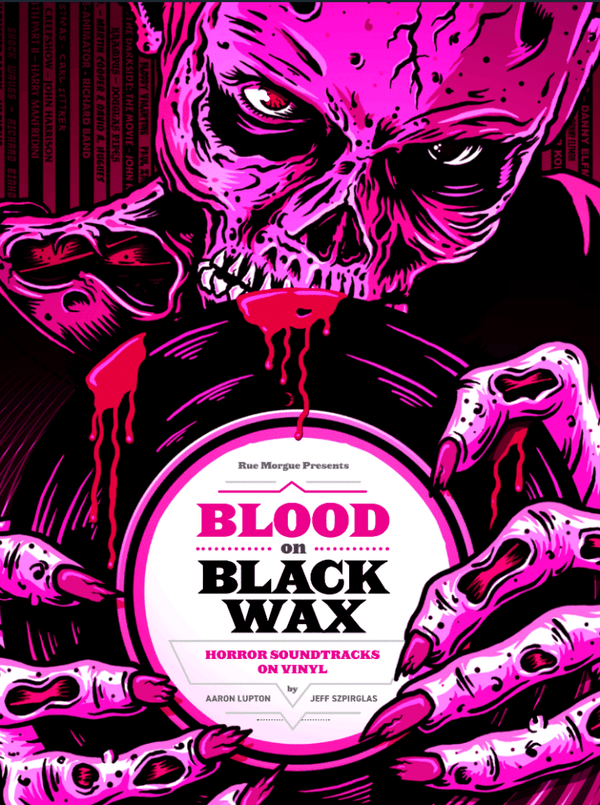 ARON LUPTON & JEFF SZPIRGLAS: Blood On Black Wax (Horror Soundtracks On Vinyl) Book+7''