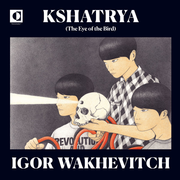 IGOR WAKHEVITCH: Kshatrya (The Eye Of The Bird) CD