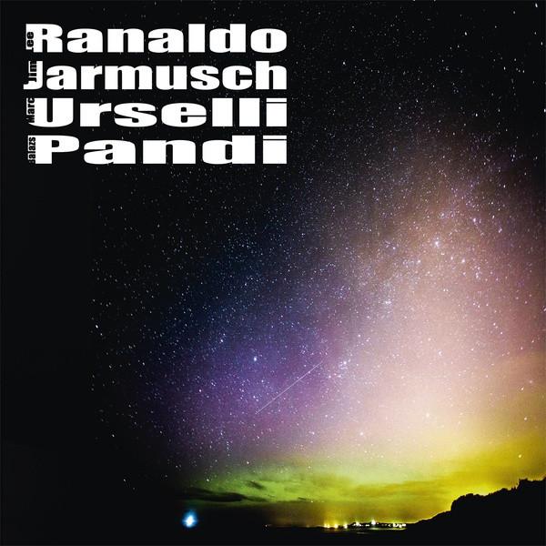 LEE RANALDO/JIM JARMUSCH/MARC URSELLI/BALAZS PANDI: Lee Ranaldo/Jim Jarmusch/Marc Urselli/Balazs Pandi LP