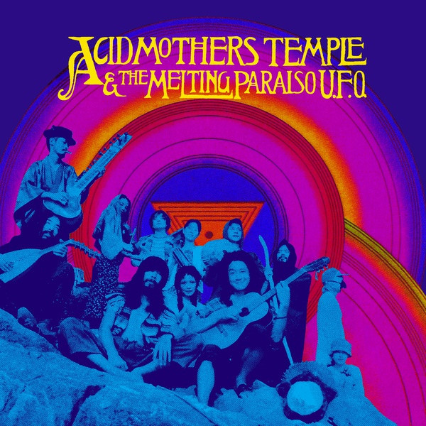 ACID MOTHERS TEMPLE & THE MELTING PARAISO U.F.O.: Acid Mothers Temple & The Melting Paraiso U.F.O. 2LP