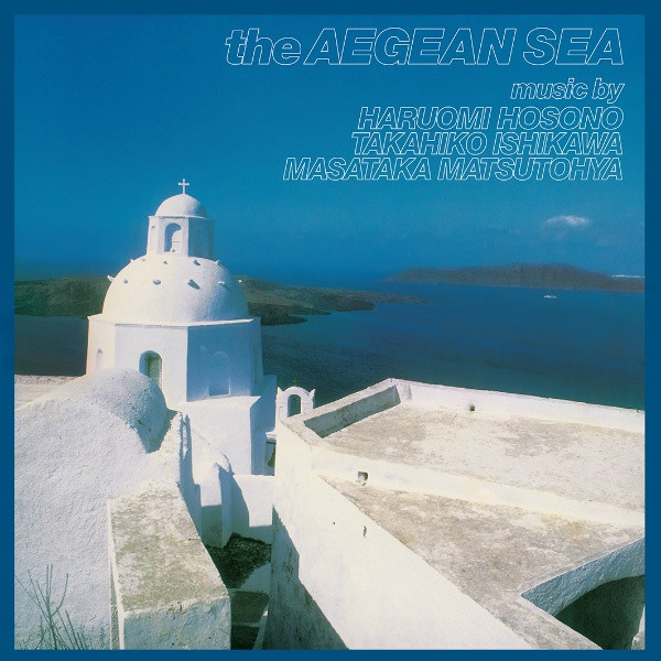 HARUOMI HOSONO, TAKAHIKO ISHIKAWA & MASATAKA MATSUTOYA: The Aegean Sea LP