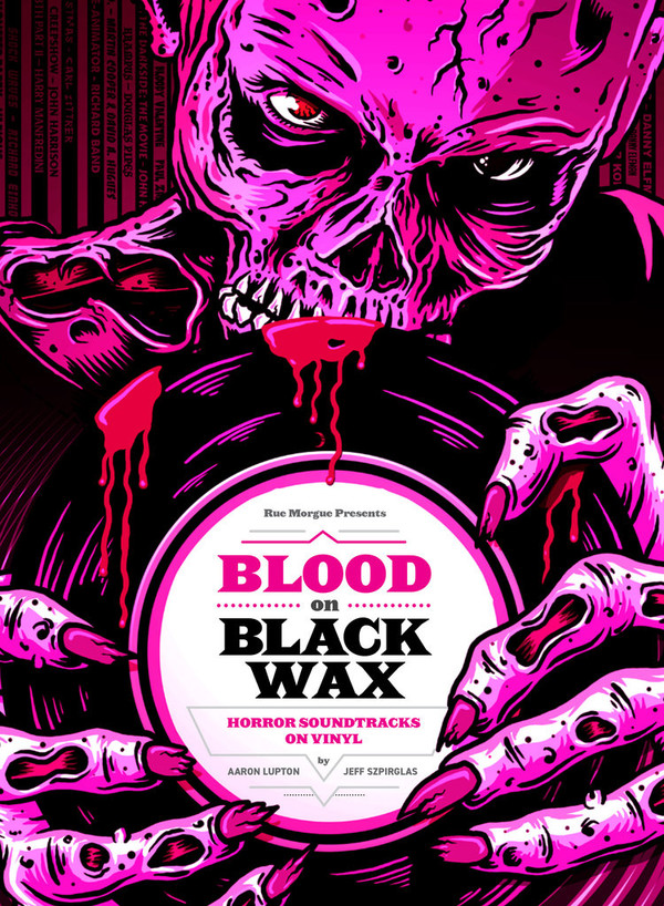 ARON LUPTON & JEFF SZPIRGLAS: Blood On Black Wax (Horror Soundtracks On Vinyl) Book
