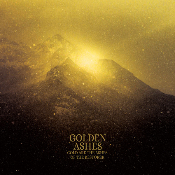GOLDEN ASHES: Gold Are The Ashes Of The Restorer LP