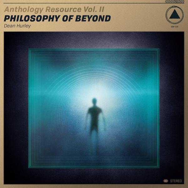 DEAN HURLEY: Anthology Resource Vol. II: Philosophy of Beyond (Gold) LP