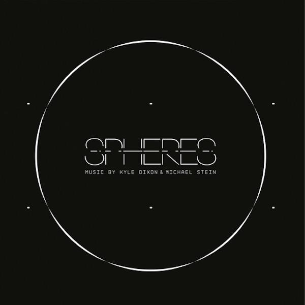 KYLE DIXON & MICHAEL STEIN: Spheres (Original Score) LP
