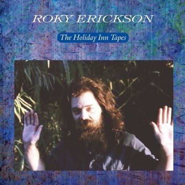 ROKY ERICKSON: The Holiday Inn Tapes LP