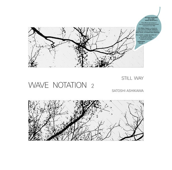 SATOSHI ASHIKAWA: Still Way (Wave Notation 2) LP