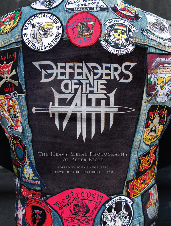 Defenders of the Faith (The Heavy Metal Photography of Peter Beste) Book