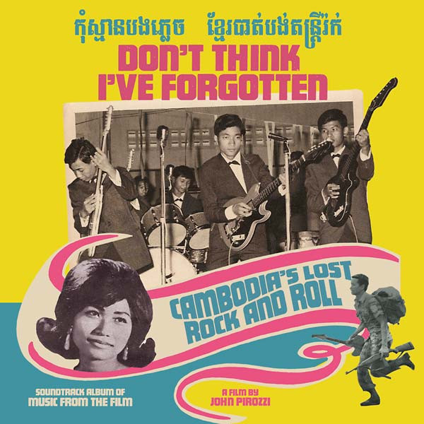 V/A: Don't Think I've Forgotten: Cambodia's Lost Rock and Roll 2LP