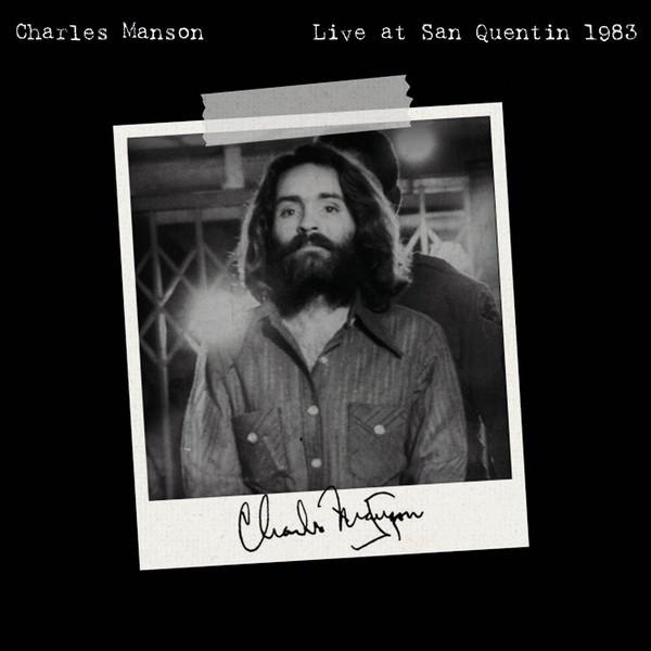 CHARLES MANSON: Live at San Quentin 1983 LP