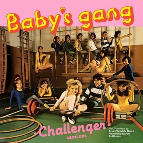 """BABY'S GANG: Challenger Remixes 12"""""""