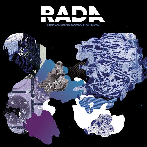 RADA: Tropical Cosmic Sounds From Space 2LP