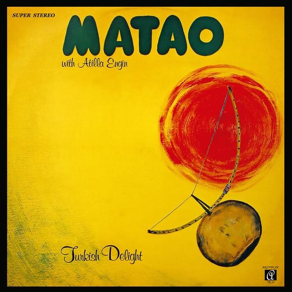 MATAO WITH ATILLA ENGIN: Turkish Delight LP