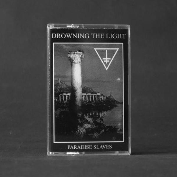 DROWNING THE LIGHT: Paradise Slaves Cassette