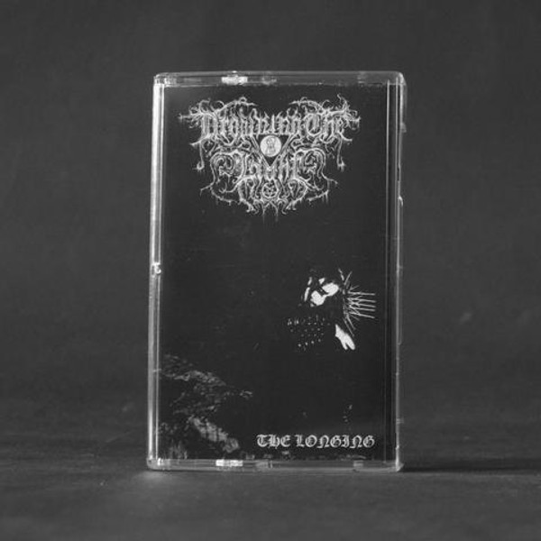 DROWNING THE LIGHT: The Longing Cassette