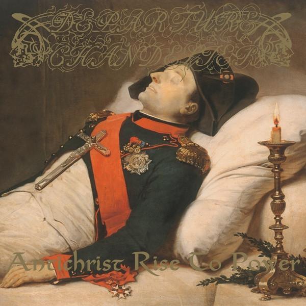 DEPARTURE CHANDLIER: Antichrist Rise To Power CD