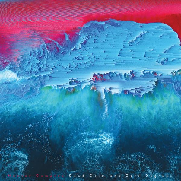 HUNTER COMPLEX: Dead Calm and Zero Degrees LP