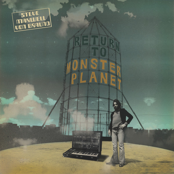 STEVE MAXWELL VON BRAUND: Return To Monster Planet LP