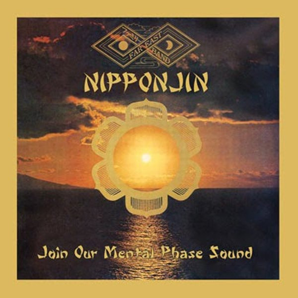 FAR EAST FAMILY BAND: Nipponjin - Join Our Mental Phase Sound LP