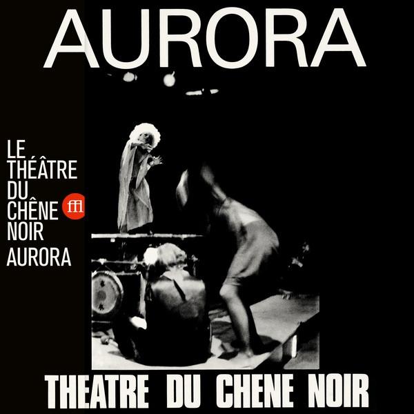 LE THEATRE DU CHENE NOIR: Aurora LP